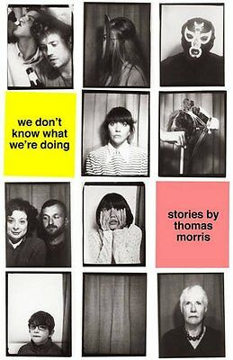We Don't Know What We're Doing by Thomas Morris (Hardback 2015) Great Gift!
