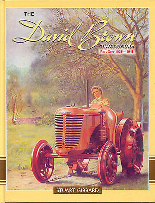 The David Brown Tractor Story Part One 1836-1948 by Stuart Gibbard