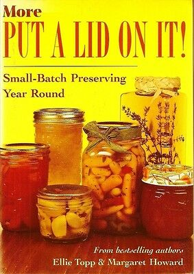 Small Batch Preserving MORE PUT A LID ON IT  home canning recipe cookbook