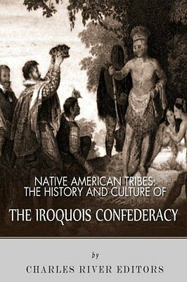 NEW Native American Tribes: The History and Culture of the Iroquois Confederacy