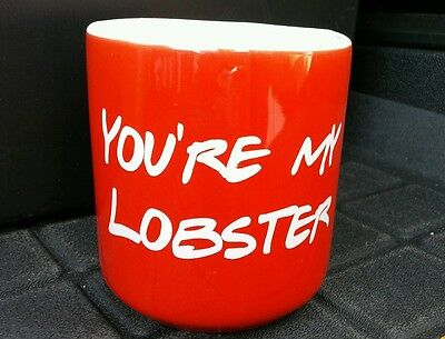 NEW Youre My Lobster Mug Inspired by Friends TV Show FREE SHIPPING