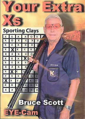 Your Extra Xs with Bruce Scott - 2 hour Tutorial Sporting Clays DVD  NEW RELEASE