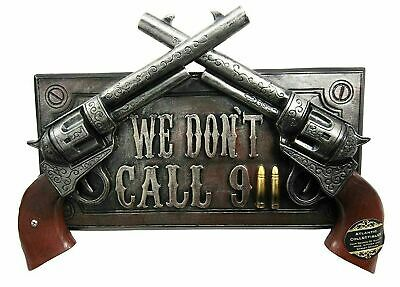 "Western Country Revolver We Don't Call 911 Sign Wall Door Plaque Figurine 12.5""L"