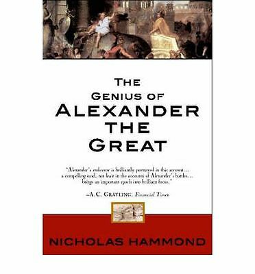 The Genius of Alexander the Great by Nicholas Hammond