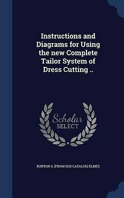 Instructions and Diagrams for Using the new Complete Tailor System of Dress Cutt