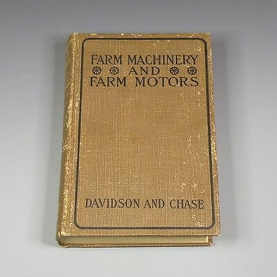 1915 book - Farm Machinery and Farm Motors - J. Brownlee Davidson