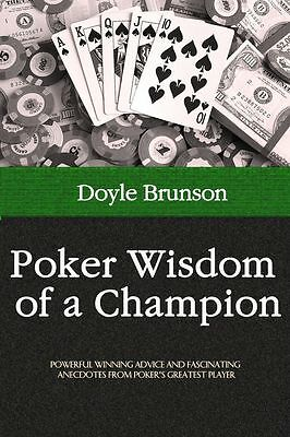 Poker Wisdom of a Champion by Doyle Brunson (formerly titled According to Doyle)