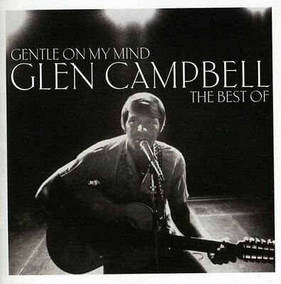 Gentle On My Mind: The Best of Glen Campbell by Glen Campbell New Music CD