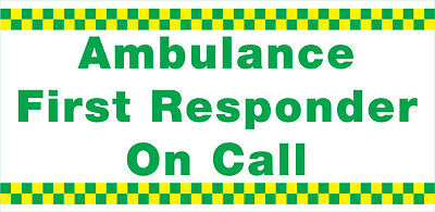 Ambulance First Responder on call (Vehicle Window Sticker) X 1. Size 410 x 200mm