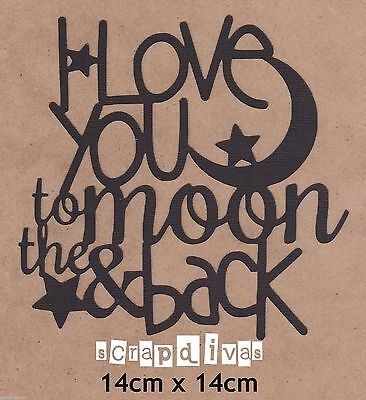 Scrapbooking Words LOVE YOU TO THE MOON Embellishments Die Cuts x 1