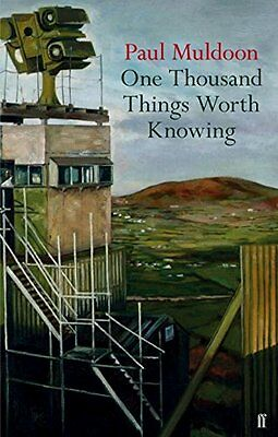 One Thousand Things Worth Knowing by Paul Muldoon (Hardback 2015) Great Gift!