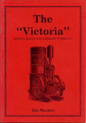 "The ""Victoria"" Bristol Wagon & Carriage Works Co. (Engine History)"