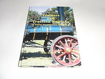 Tractors and Traction Engines of early Australian Farming by Ken Arnold