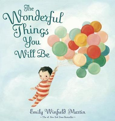 The Wonderful Things You Will Be by Emily Winfield Martin (2015, Picture Book)