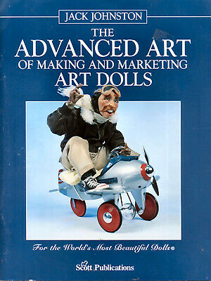 Advanced Art of Making and Marketing Art Dolls ~ Jack Johnston OOP~ RARE!