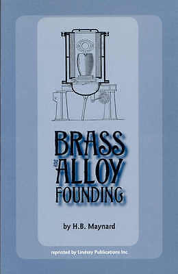 Brass and Alloy Founding by H.B. Maynard