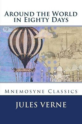 Around the World in Eighty Days (Large Print): Mnemosyne Classics by Jules Verne