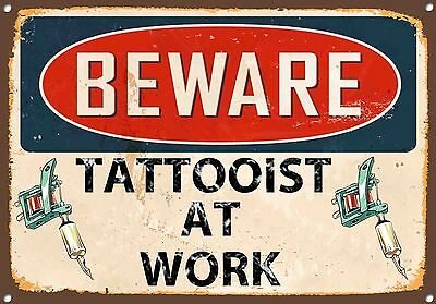 """Beware Tattooist at work"" Metal Sign,Tattoo,Retro,Collectable,Vintage No 685"