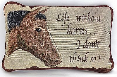 Life without Horses Tapestry Pillow