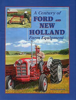 A Century of Ford and New Holland Farm Equipment by Norm Swinford