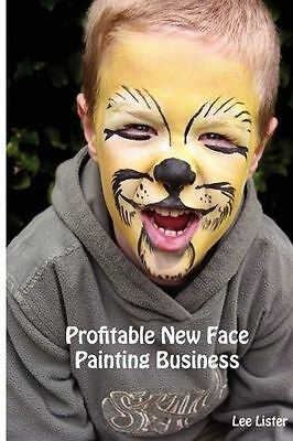 Profitable New Face Painting Business Lee Lister Libro In Inglese