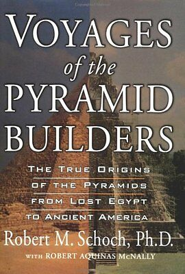 USED (GD) Voyages of the Pyramid Builders: The True Origins of the Pyramids from