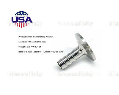 USA* Stainless Steel 304 KF25 Flange to 20mm Hose Barb Adapter for Vacuum