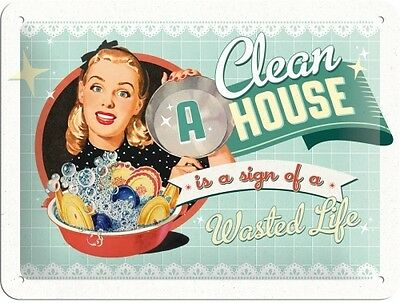 Nostalgic-Art Blechschild 15x20cm A Clean House is a Sign of a Wasted Life 26139