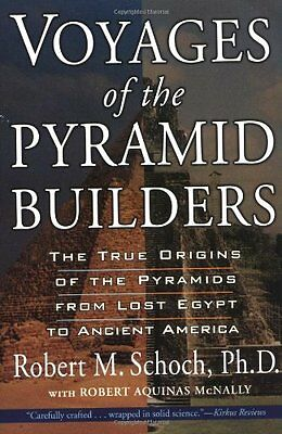 USED (GD) Voyages of the Pyramid Builders by Robert M. Schoch