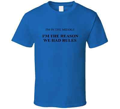 Middle Sibling Middle Child I'm The Reason WE Had Rules Funny Joke Fun T Shirt