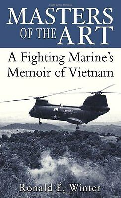 USED (GD) Masters of the Art: A Fighting Marine's Memoir of Vietnam by Ronald Wi