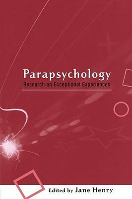 Parapsychology:Research on Exceptional Experiences - Jane Henry libro In Inglese