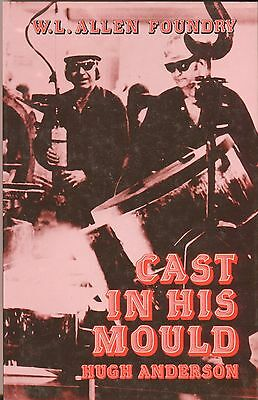 Cast in His Mould, W.H. Allen Foundry (History) by Hugh Anderson