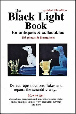 The Black Light Book For Antiques & Collectibles, NEW, Updated 4th Edition