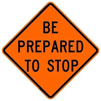 """BONE SAFETY BE PREPARED TO STOP (48"""") Roll-Up Sign with Ribs..FLUORESCENT VINYL"""