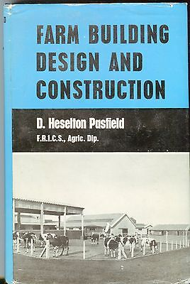 Farm Building Design and Construction by D Heselton Pasfield