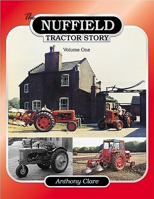 The Nuffield Tractor Story Part 1 by Anthony Clare From 1943 to the 1960 10/60