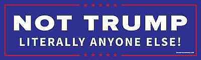 Not Donald Trump - Anti Trump Bumper Sticker (Bi-Partisan Blue)