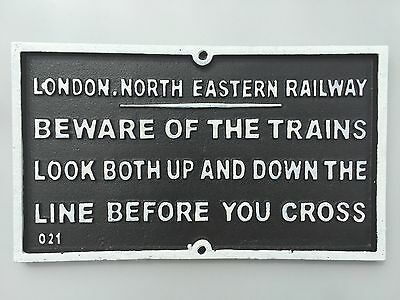 BEWARE OF THE TRAINS LNER Railway Sign Cast Iron Repro Line Crossing