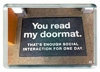Welcome Door Mat Read Enough Social One 1 Day Funny Quote Gift Fridge Magnet