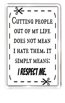 Cut People Out Life Hate People Self Respect Life Quote Gift Fridge Magnet