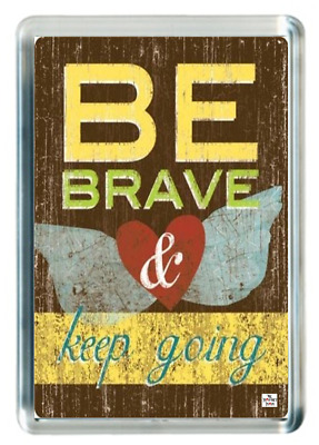 Be Brave Daring Fearless Keep Going Life Goal Direction Quotes Fridge Magnet