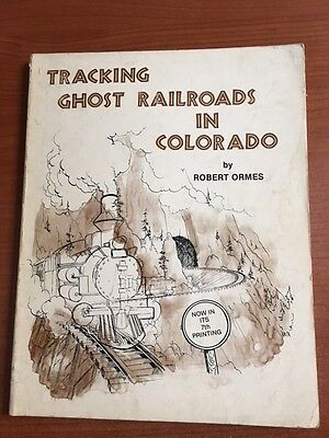 Tracking Ghost Railroads In Colorado Robert Ormes 1975