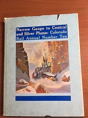 COLORADO RAIL ANNUAL NUMER TEN : Narrow Gauge to Central and Silver Plume - 1979