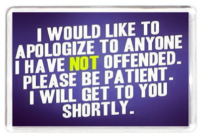Like To Apologise Sorry Not Offend Patient Shortly Quotes Saying Fridge Magnet