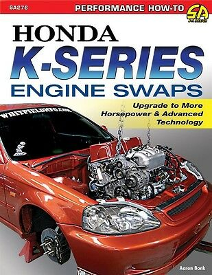Honda Engine Swap Guide Book - K20, K24 Series Engines Release Aug 2014 - SA276