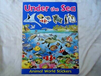 Under The Sea - Animal World Stickers Book - Brand New