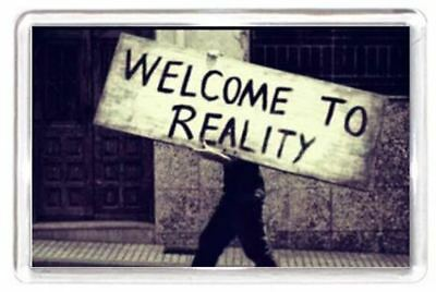 Notice Sign Bill Board Welcome Reality Quotes Saying Gift Fridge Magnet