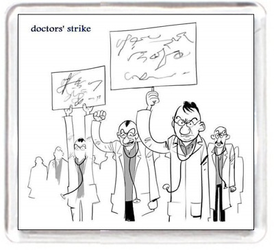 Doctor Medical Staff Strike Angry Scribble Sign Placard Cartoon Picture Fridge M