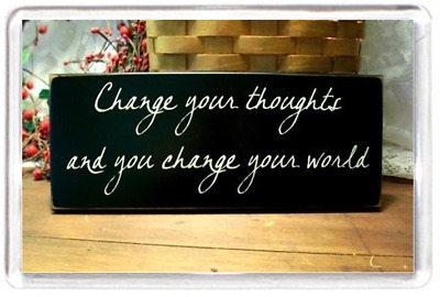 Fridge Magnet Change Thoughts World Black Plaque Sign Write Quotes Saying Gift P